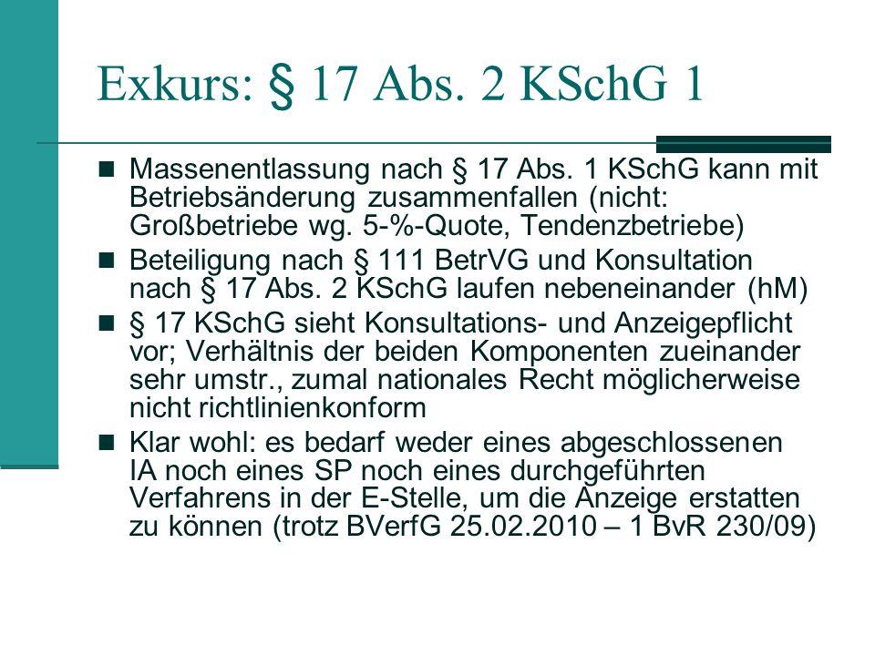 Exkurs: § 17 Abs. 2 KSchG 1 Massenentlassung nach § 17 Abs. 1 KSchG kann mit Betriebsänderung zusammenfallen (nicht: Großbetriebe wg. 5-%-Quote, Tende