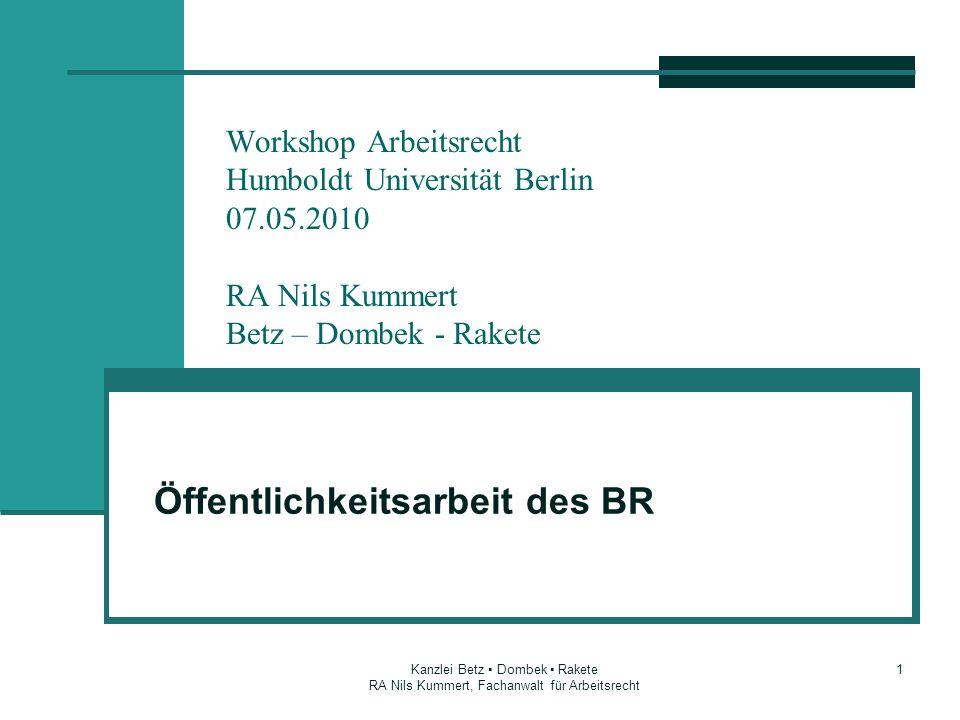 Kanzlei Betz Dombek Rakete RA Nils Kummert, Fachanwalt für Arbeitsrecht 1 Workshop Arbeitsrecht Humboldt Universität Berlin 07.05.2010 RA Nils Kummert