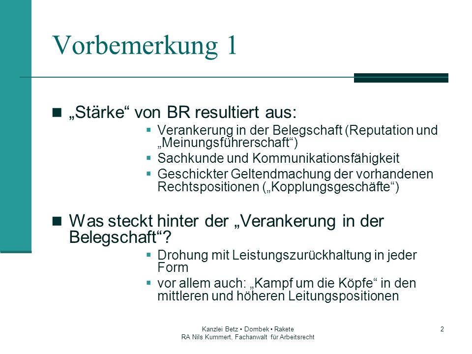 2 Vorbemerkung 1 Stärke von BR resultiert aus: Verankerung in der Belegschaft (Reputation und Meinungsführerschaft) Sachkunde und Kommunikationsfähigk