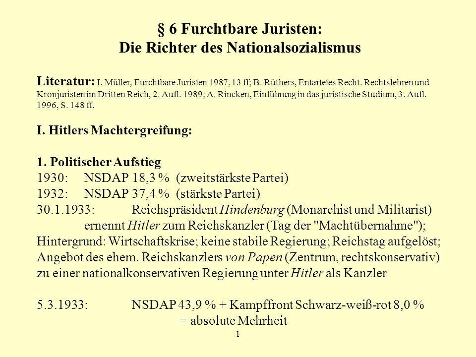 1 § 6 Furchtbare Juristen: Die Richter des Nationalsozialismus Literatur: I. Müller, Furchtbare Juristen 1987, 13 ff; B. Rüthers, Entartetes Recht. Re