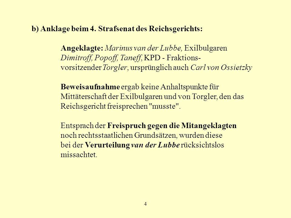 4 b) Anklage beim 4. Strafsenat des Reichsgerichts: Angeklagte: Marinus van der Lubbe, Exilbulgaren Dimitroff, Popoff, Taneff, KPD - Fraktions- vorsit
