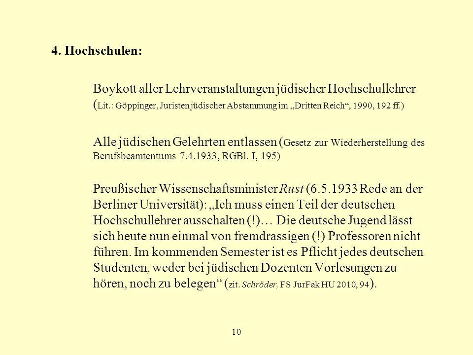 10 4. Hochschulen: Boykott aller Lehrveranstaltungen jüdischer Hochschullehrer ( Lit.: Göppinger, Juristen jüdischer Abstammung im Dritten Reich, 1990