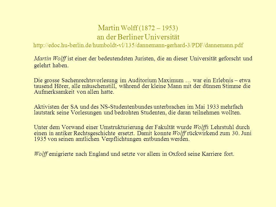 Martin Wolff (1872 – 1953) an der Berliner Universität http://edoc.hu-berlin.de/humboldt-vl/135/dannemann-gerhard-3/PDF/dannemann.pdf Martin Wolff ist