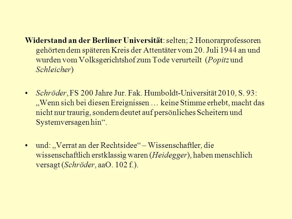 Widerstand an der Berliner Universität: selten; 2 Honorarprofessoren gehörten dem späteren Kreis der Attentäter vom 20. Juli 1944 an und wurden vom Vo