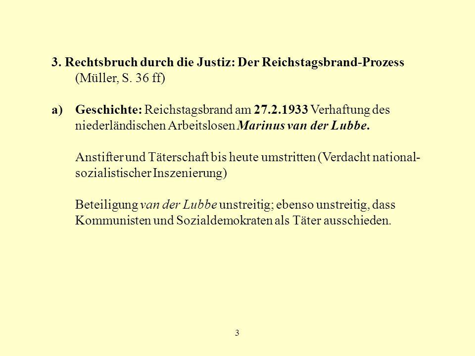 3 3. Rechtsbruch durch die Justiz: Der Reichstagsbrand-Prozess (Müller, S. 36 ff) a)Geschichte: Reichstagsbrand am 27.2.1933 Verhaftung des niederländ