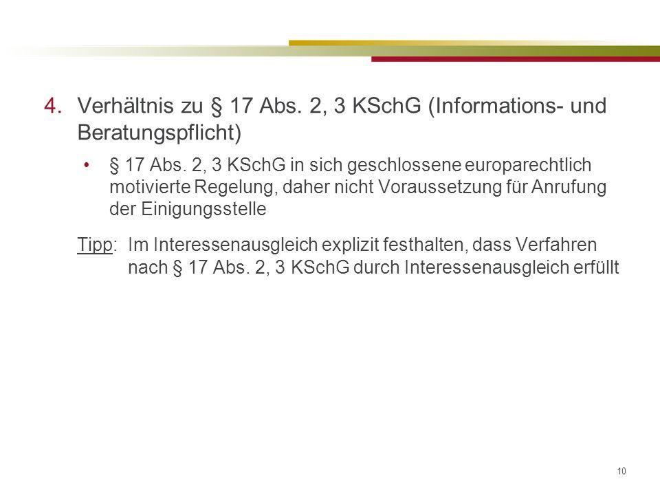 10 4.Verhältnis zu § 17 Abs. 2, 3 KSchG (Informations- und Beratungspflicht) § 17 Abs.