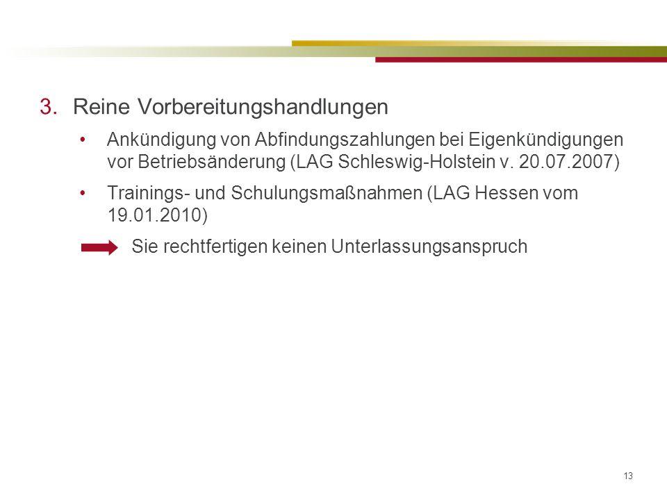 13 3.Reine Vorbereitungshandlungen Ankündigung von Abfindungszahlungen bei Eigenkündigungen vor Betriebsänderung (LAG Schleswig-Holstein v.