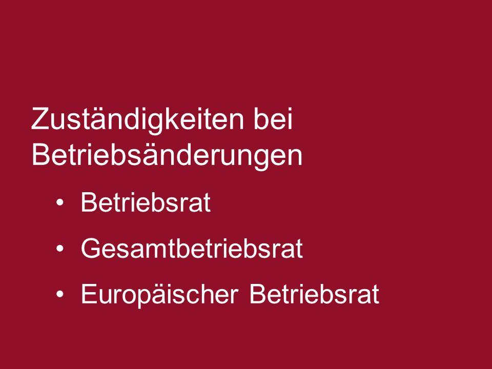 2 Zuständigkeiten bei Betriebsänderungen Betriebsrat Gesamtbetriebsrat Europäischer Betriebsrat