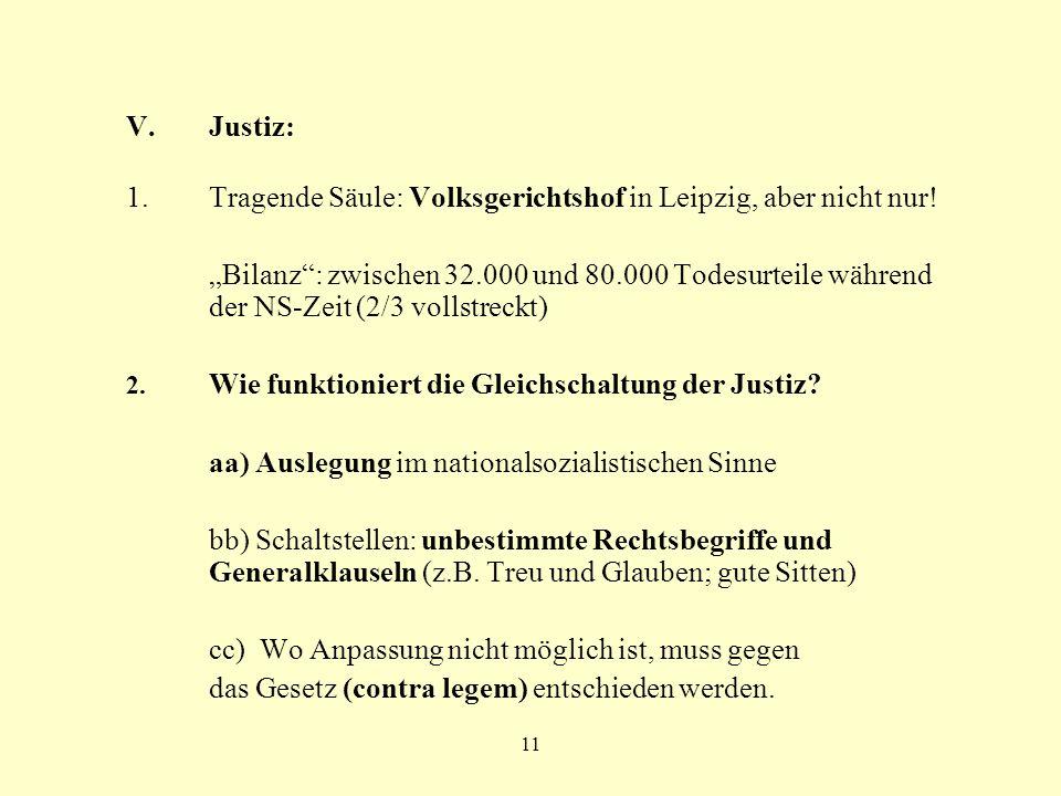 11 V.Justiz: 1.Tragende Säule: Volksgerichtshof in Leipzig, aber nicht nur! Bilanz: zwischen 32.000 und 80.000 Todesurteile während der NS-Zeit (2/3 v