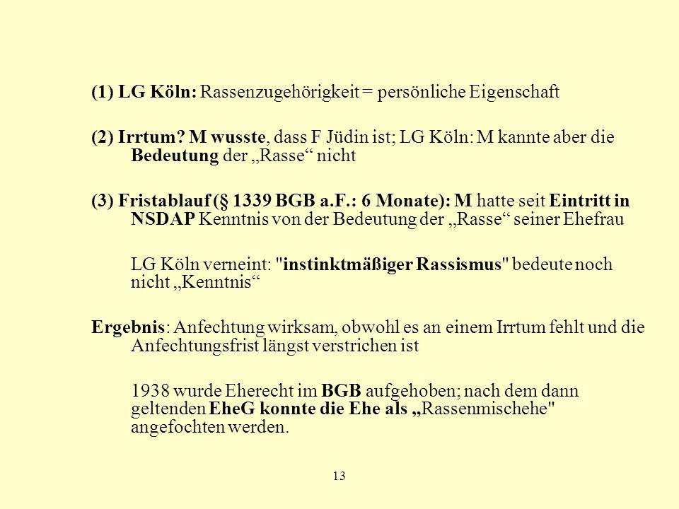 13 (1) LG Köln: Rassenzugehörigkeit = persönliche Eigenschaft (2) Irrtum? M wusste, dass F Jüdin ist; LG Köln: M kannte aber die Bedeutung der Rasse n