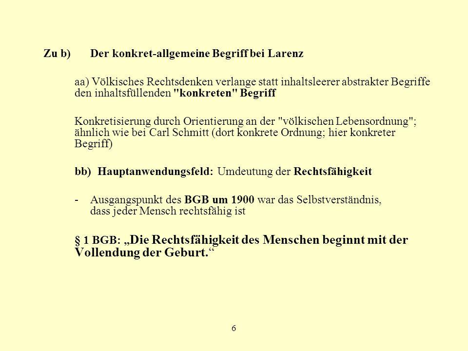 6 Zu b) Der konkret-allgemeine Begriff bei Larenz aa) Völkisches Rechtsdenken verlange statt inhaltsleerer abstrakter Begriffe den inhaltsfüllenden