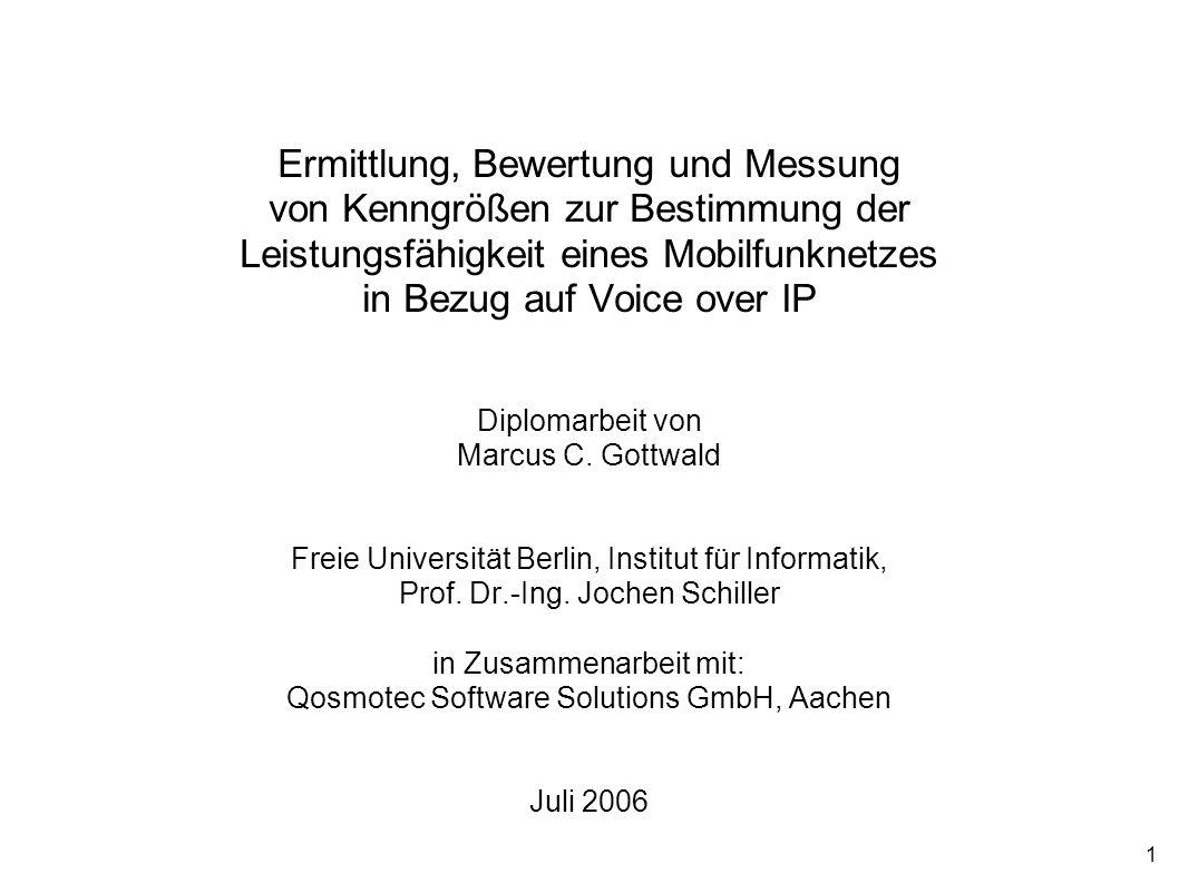 1 Titelblatt Ermittlung, Bewertung und Messung von Kenngrößen zur Bestimmung der Leistungsfähigkeit eines Mobilfunknetzes in Bezug auf Voice over IP D