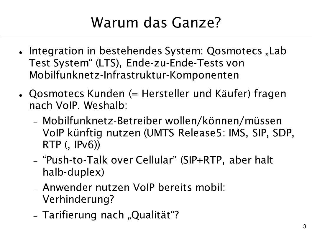 3 Warum das Ganze? Integration in bestehendes System: Qosmotecs Lab Test System (LTS), Ende-zu-Ende-Tests von Mobilfunknetz-Infrastruktur-Komponenten