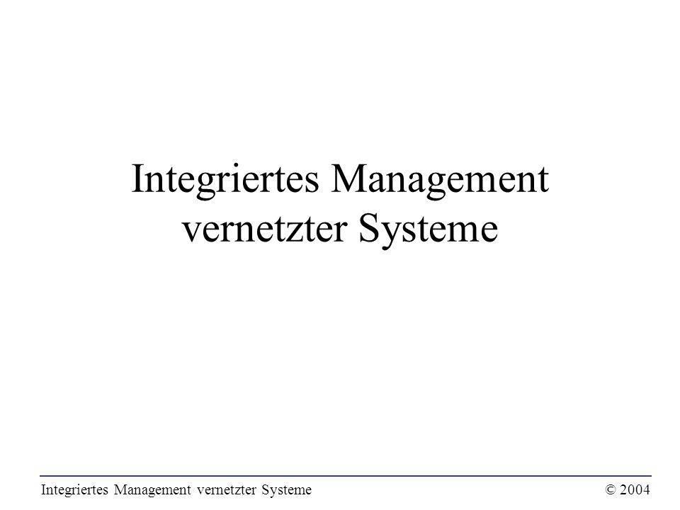 Soll eine Managementplattform für ein integriertes Management in heterogener Umgebung geeignet sein, so müssen folgende Aspekte in herstellerübergreifender Weise spezifiziert sein: –Beschreibung von Managementobjekten (Informationsmodell) –Behandlung und Unterstützung von Organisationsaspekte, Rollen und Kooperationsformen (Organisationsmodell) –Beschreibung von Kommunikationsvorgängen zu Managementzwecken (Kommunikationsmodell) –Strukturierung der Managementfunktionalität (Funktionsmodell) Ein Rahmenwerk für managementrelevante Standards in bezug auf die genannten Aspekte wird Managementarchitektur genannt Integriertes Management vernetzter Systeme© 2004 Managementarchitekturen