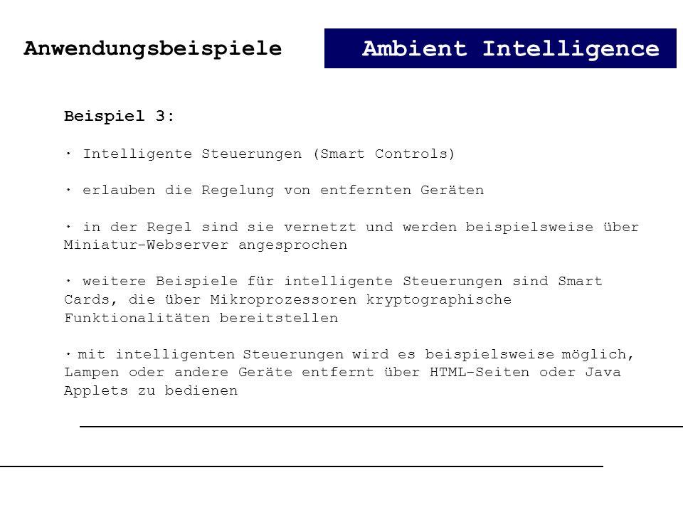 Ambient Intelligence Beispiel 3: · Intelligente Steuerungen (Smart Controls) · erlauben die Regelung von entfernten Geräten · in der Regel sind sie ve