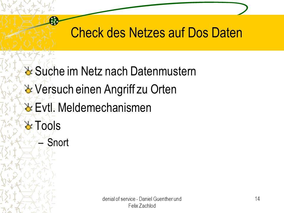 denial of service - Daniel Guenther und Felix Zachlod 14 Check des Netzes auf Dos Daten Suche im Netz nach Datenmustern Versuch einen Angriff zu Orten