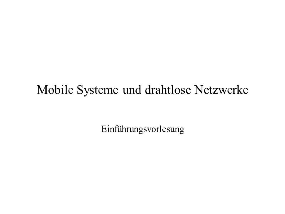 Mobile Systeme und drahtlose Netzwerke Einführungsvorlesung