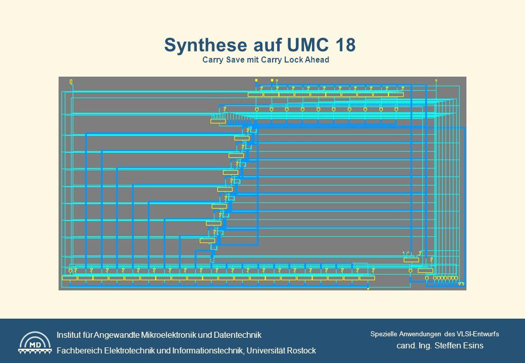 Institut für Angewandte Mikroelektronik und Datentechnik Fachbereich Elektrotechnik und Informationstechnik, Universität Rostock Spezielle Anwendungen des VLSI-Entwurfs cand.