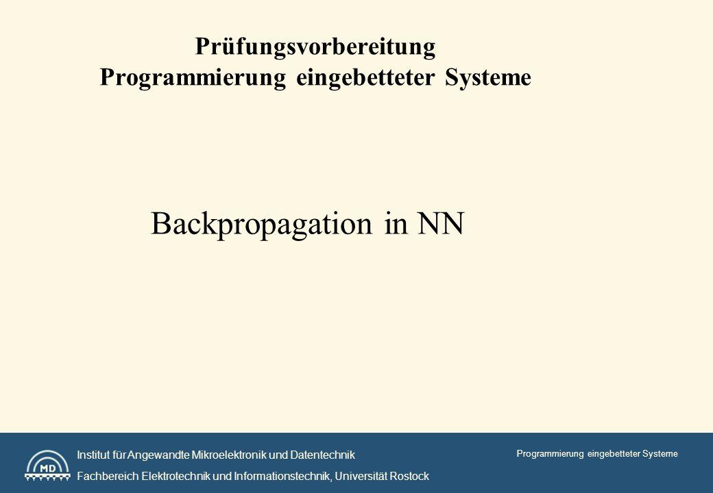 Institut für Angewandte Mikroelektronik und Datentechnik Fachbereich Elektrotechnik und Informationstechnik, Universität Rostock Programmierung eingebetteter Systeme Struktur eines Neuronalen Netzwerkes (feed forward)