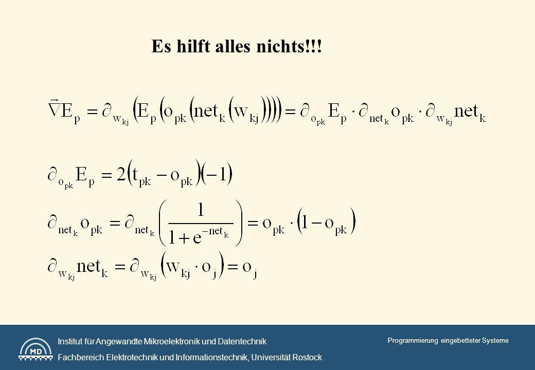 Institut für Angewandte Mikroelektronik und Datentechnik Fachbereich Elektrotechnik und Informationstechnik, Universität Rostock Programmierung eingebetteter Systeme Es hilft alles nichts!!!
