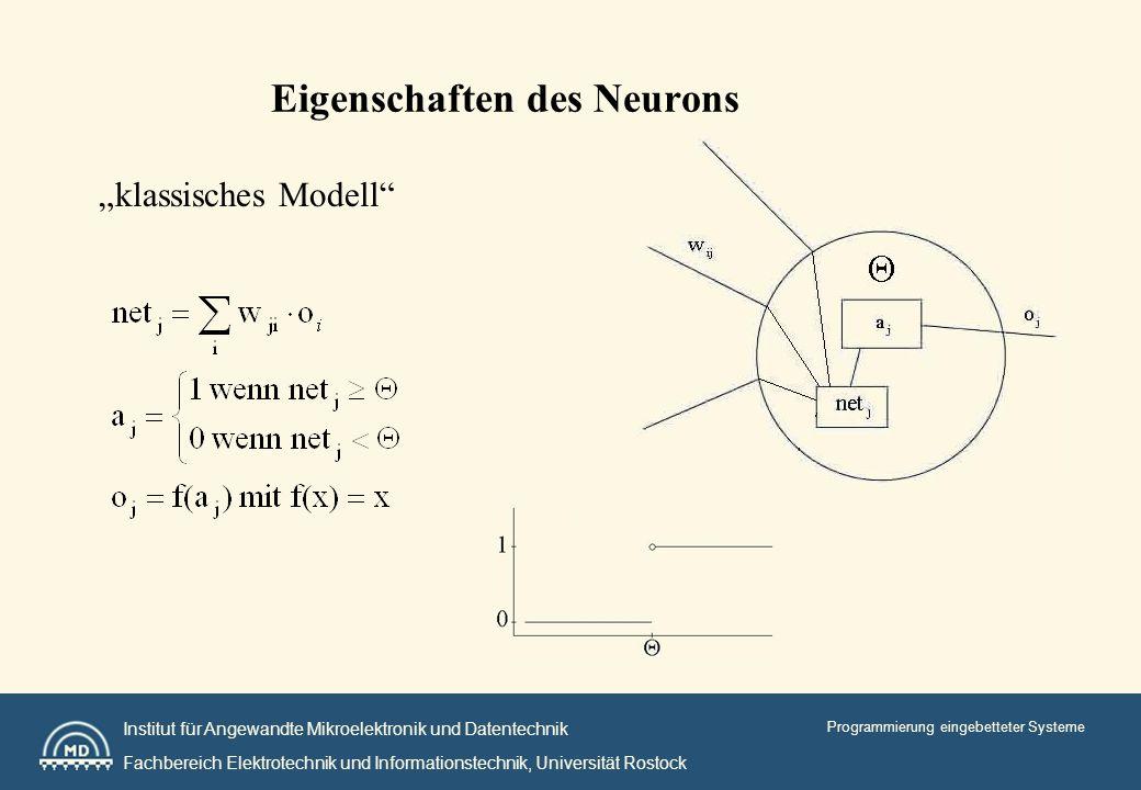 Institut für Angewandte Mikroelektronik und Datentechnik Fachbereich Elektrotechnik und Informationstechnik, Universität Rostock Programmierung eingebetteter Systeme Eigenschaften des Neurons klassisches Modell
