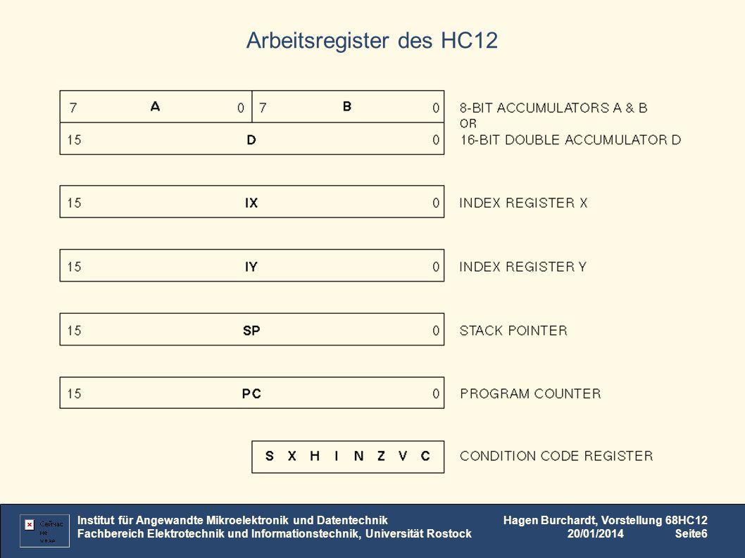 Institut für Angewandte Mikroelektronik und Datentechnik Fachbereich Elektrotechnik und Informationstechnik, Universität Rostock Hagen Burchardt, Vorstellung 68HC12 20/01/2014Seite7