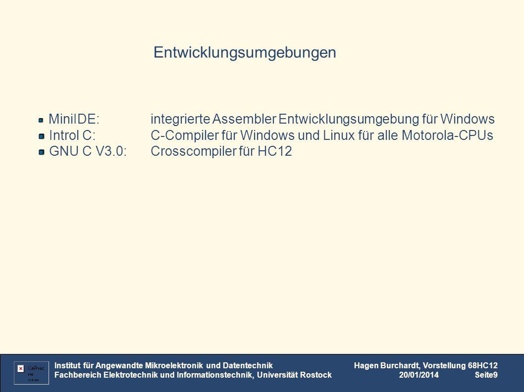 Institut für Angewandte Mikroelektronik und Datentechnik Fachbereich Elektrotechnik und Informationstechnik, Universität Rostock Hagen Burchardt, Vorstellung 68HC12 20/01/2014Seite10 Beispielquelltext: #includehc12.inc org$4000 Start: lds#$09FF;Stack initialisieren jsrinitSer ldx#Text;TextPtr nach X laden bsrwriteText;Ausgaberoutine anspringen Loop: braLoop;Endlosschleife rts writeText: ldaa1,x+;nächstes Zeichen in A laden und X um 1 erhöhen beqwriteTextEnd;wenn Zeichen 0 war Springe zu writeTextEnd bsrwriteSer;Zeichen auf serielle Schnittstelle schreiben brawriteText;wiederholen writeTextEnd: rts;Rücksprung writeSer: brclrSC0SR1,$80,writeSer;teste, ob Sendepuffer leer staaSC0DRL;schreibe Zeichen in Sendepuffer rts;Rücksprung initSer: movw#52,SC0BDH;Baudrate auf 9600 setzen (8MHz/(16*9600)) clrSC0CR1;SerControlReg1 alle Bits auf 0 movb#$0C,SC0CR2;SerControlReg2 Transmit und Receive Enable rts Text: dc.b Hello World ,13,10,0 Institut für Angewandte Mikroelektronik und Datentechnik Fachbereich Elektrotechnik und Informationstechnik, Universität Rostock Hagen Burchardt, Vorstellung 68HC12 20/01/2014Seite10