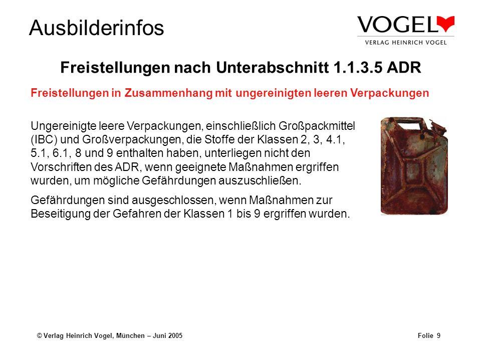 Ausbilderinfos © Verlag Heinrich Vogel, München – Juni 2005Folie 9 Ungereinigte leere Verpackungen, einschließlich Großpackmittel (IBC) und Großverpac