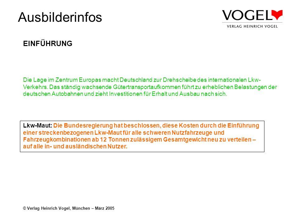 Ausbilderinfos © Verlag Heinrich Vogel, München – März 2005 EINFÜHRUNG Die Lage im Zentrum Europas macht Deutschland zur Drehscheibe des international