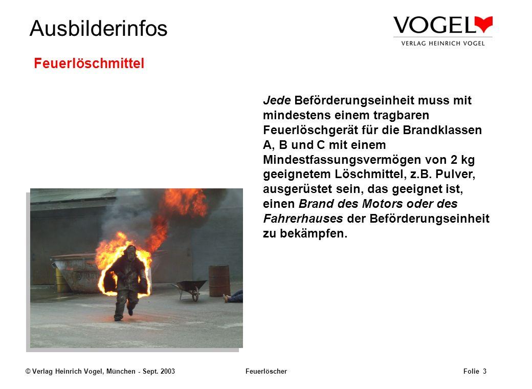 Uwe@Hildach.de Ausbilderinfos © Verlag Heinrich Vogel, München - Sept. 2003 Feuerlöscher Folie 2 Brandklassen