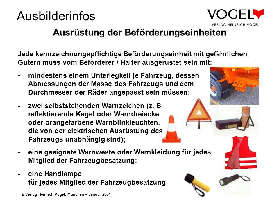 Ausbilderinfos © Verlag Heinrich Vogel, München – Januar 2004 Unfälle / Zwischenfälle Für das Verhalten bei Unfällen oder Zwischenfällen, die sich wäh