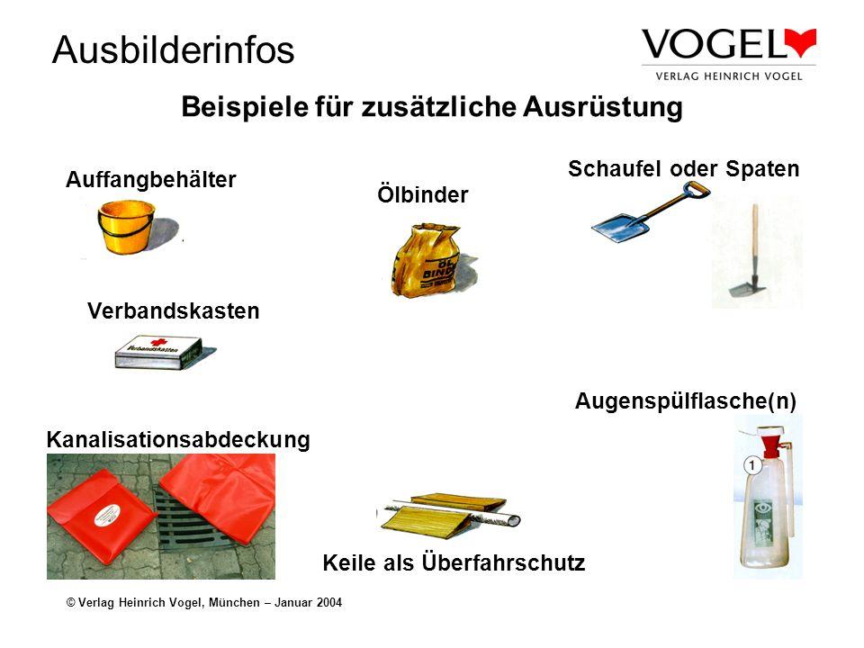 Ausbilderinfos © Verlag Heinrich Vogel, München – Januar 2004 Weitere Ausstattung Die weitere Ausrüstung richtet sich ausschließlich nach dem Unfallme