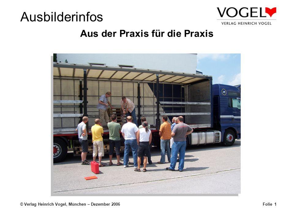 Ausbilderinfos © Verlag Heinrich Vogel, München – Dezember 2006Folie 1 Aus der Praxis für die Praxis