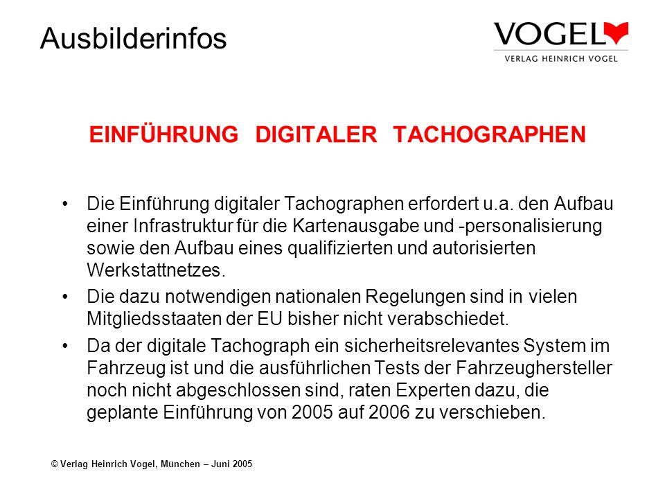 Ausbilderinfos © Verlag Heinrich Vogel, München – Juni 2005 UMRÜSTUNG Eine generelle Umrüstpflicht gibt es nicht Die EU-Verordnung fordert, dass im Fall der Ersetzung des elektronischen Kontrollgerätes von Nutzfahrzeugen > 12 t und Bussen mit mehr als 8 Sitzplätzen und > 10 t, die ab dem 1.1.1996 erstmals zum Verkehr zugelassen worden sind, ein digitaler Tachograph eingebaut werden muss.