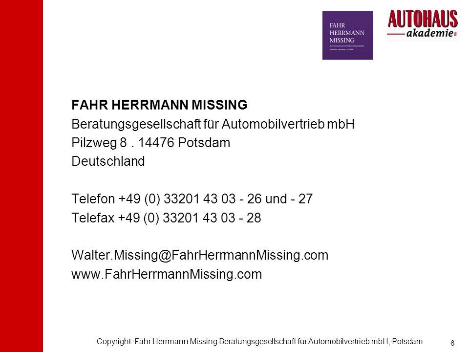 © Fahr Herrmann Missing Beratungsgesellschaft für Automobilvertrieb mbH, Potsdam FAHR HERRMANN MISSING Beratungsgesellschaft für Automobilvertrieb mbH Pilzweg 8.