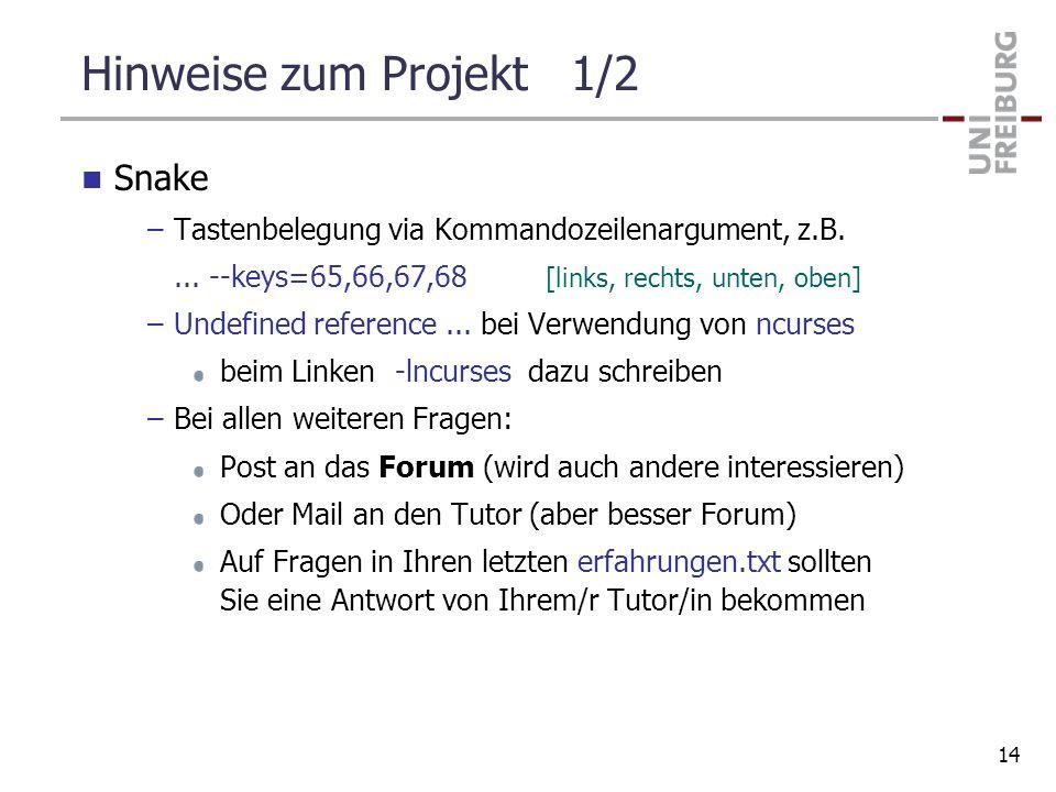 Hinweise zum Projekt 1/2 Snake –Tastenbelegung via Kommandozeilenargument, z.B.... --keys=65,66,67,68 [links, rechts, unten, oben] –Undefined referenc