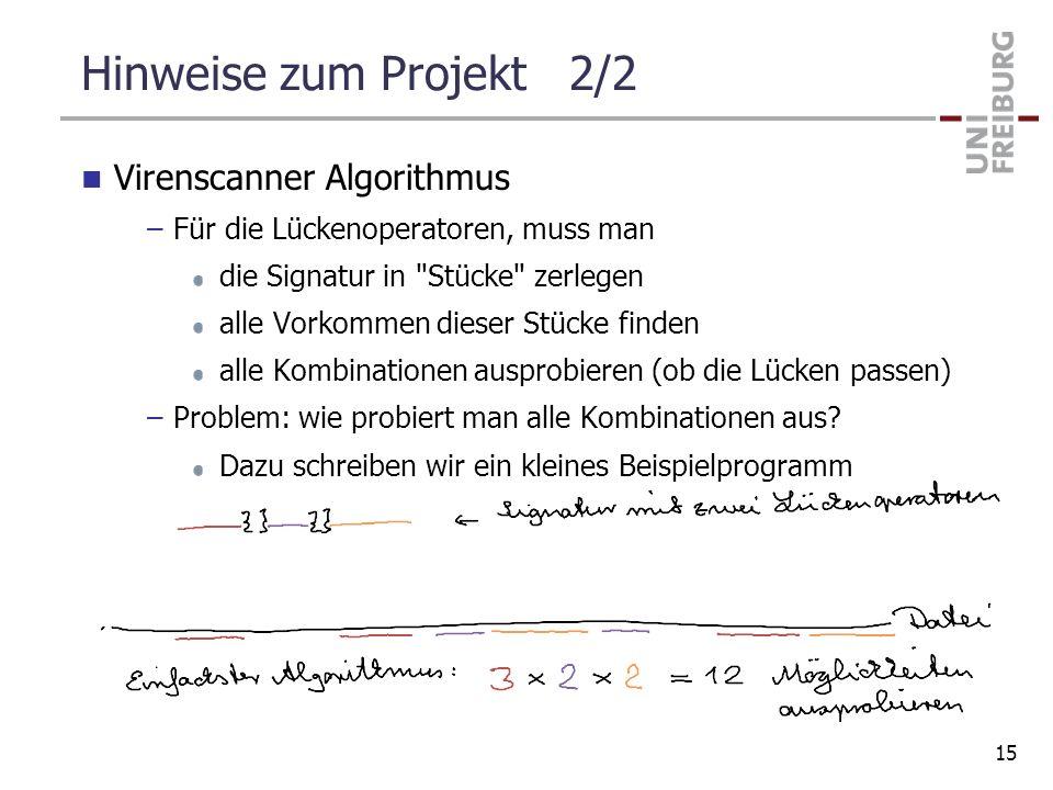 Hinweise zum Projekt 2/2 Virenscanner Algorithmus –Für die Lückenoperatoren, muss man die Signatur in