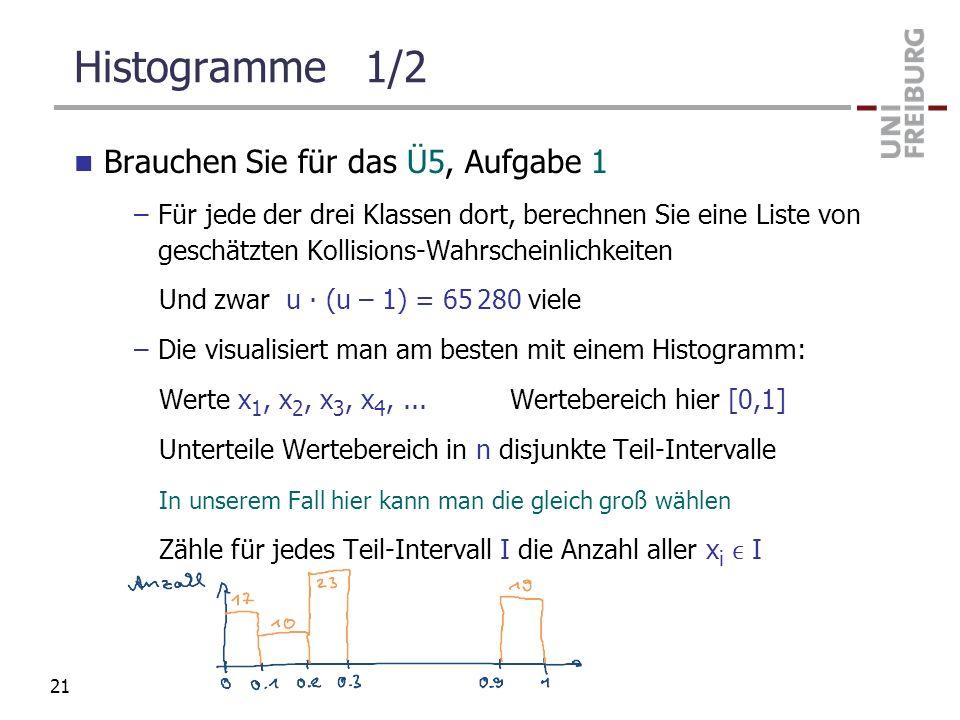 Histogramme 1/2 Brauchen Sie für das Ü5, Aufgabe 1 –Für jede der drei Klassen dort, berechnen Sie eine Liste von geschätzten Kollisions-Wahrscheinlich