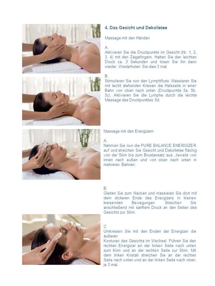 4. Das Gesicht und Dekolletee Massage mit den Händen A. Aktivieren Sie die Druckpunkte im Gesicht (Nr. 1, 2, 3, 4) mit den Zeigefingern. Halten Sie de