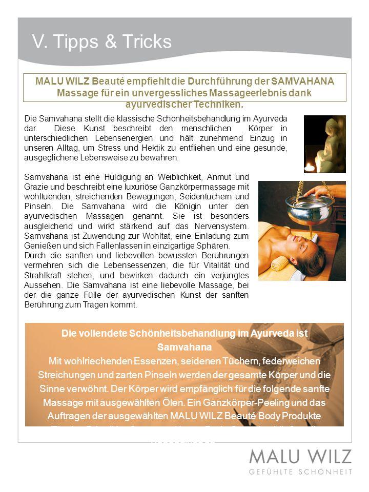 V. Tipps & Tricks MALU WILZ Beauté empfiehlt die Durchführung der SAMVAHANA Massage für ein unvergessliches Massageerlebnis dank ayurvedischer Technik