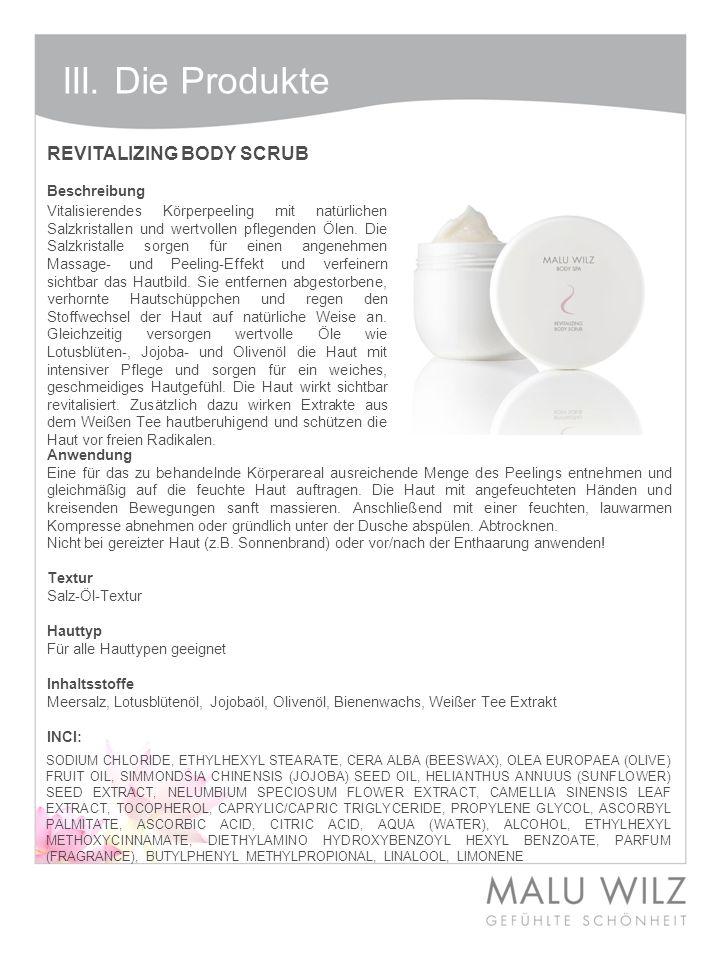 III. Die Produkte REVITALIZING BODY SCRUB Beschreibung Anwendung Eine für das zu behandelnde Körperareal ausreichende Menge des Peelings entnehmen und