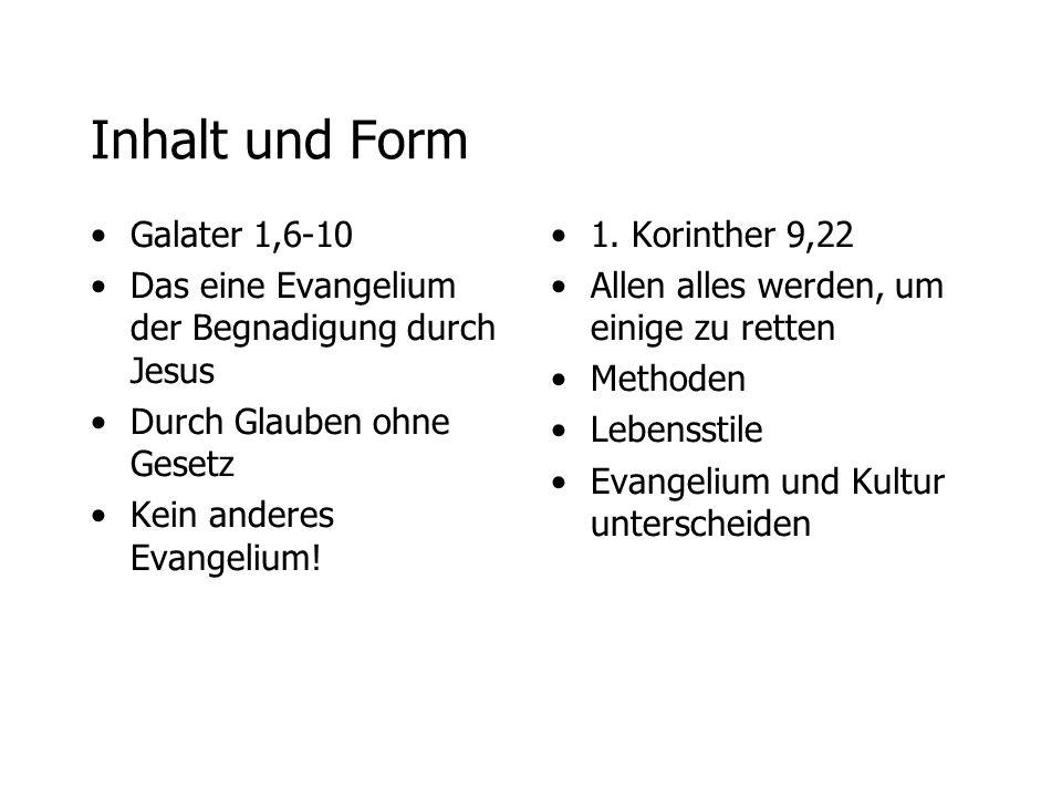 Inhalt und Form Galater 1,6-10 Das eine Evangelium der Begnadigung durch Jesus Durch Glauben ohne Gesetz Kein anderes Evangelium! 1. Korinther 9,22 Al