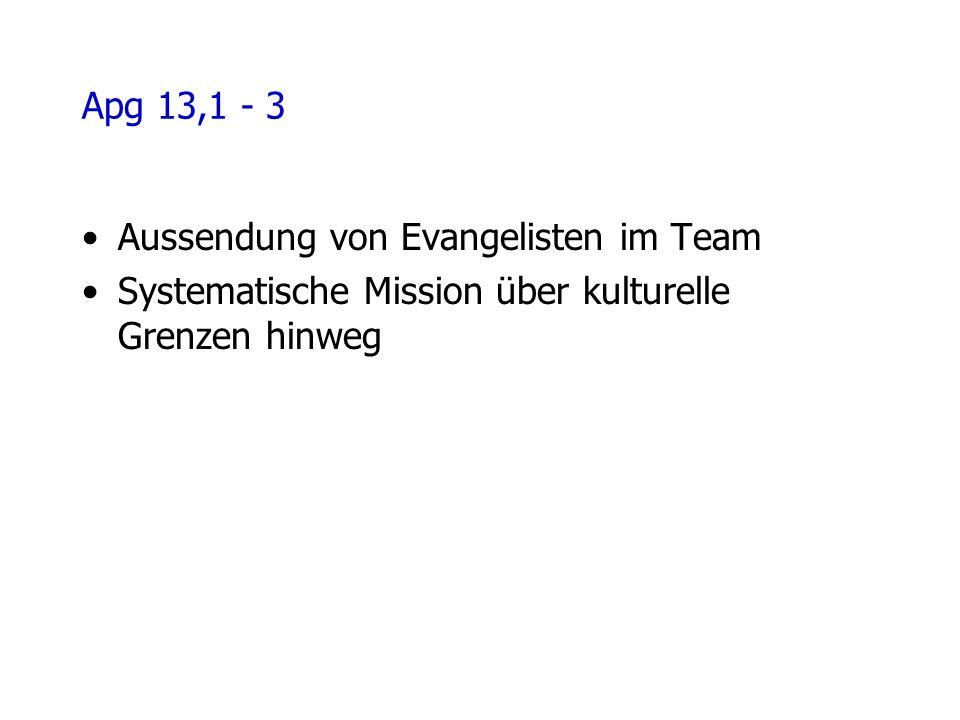 Apg 13,1 - 3 Aussendung von Evangelisten im Team Systematische Mission über kulturelle Grenzen hinweg