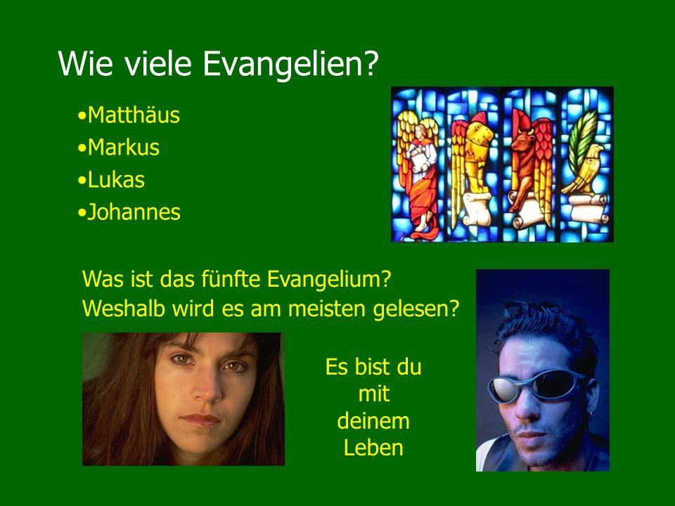 Wie viele Evangelien. Was ist das fünfte Evangelium.