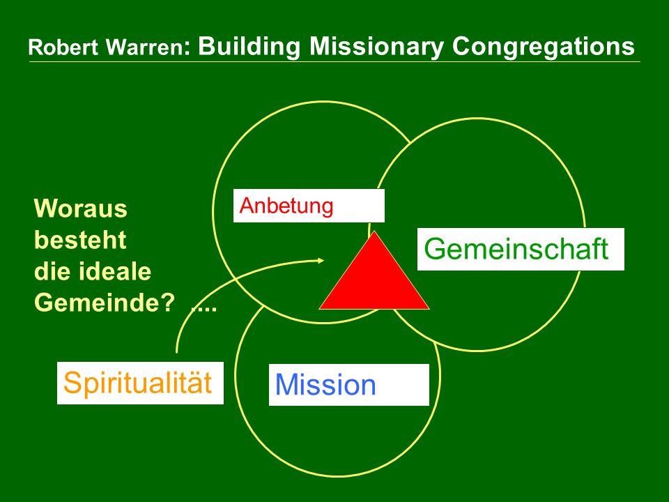 Anbetung Gemeinschaft Mission Spiritualität Robert Warren : Building Missionary Congregations Woraus besteht die ideale Gemeinde?....