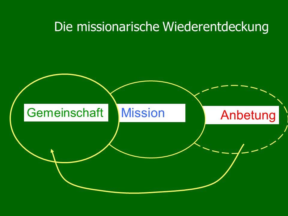 Anbetung Mission Die missionarische Wiederentdeckung Gemeinschaft