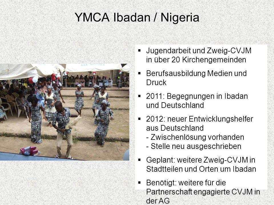 YMCA Ibadan / Nigeria Jugendarbeit und Zweig-CVJM in über 20 Kirchengemeinden Berufsausbildung Medien und Druck 2011: Begegnungen in Ibadan und Deutsc