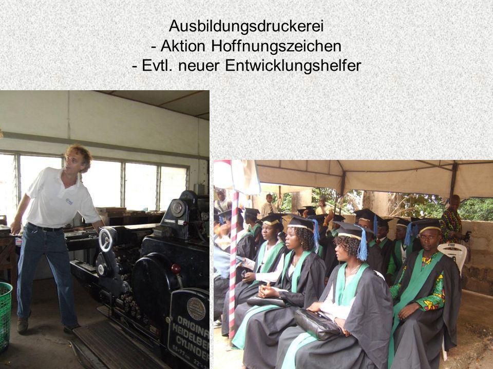 Ausbildungsdruckerei - Aktion Hoffnungszeichen - Evtl. neuer Entwicklungshelfer
