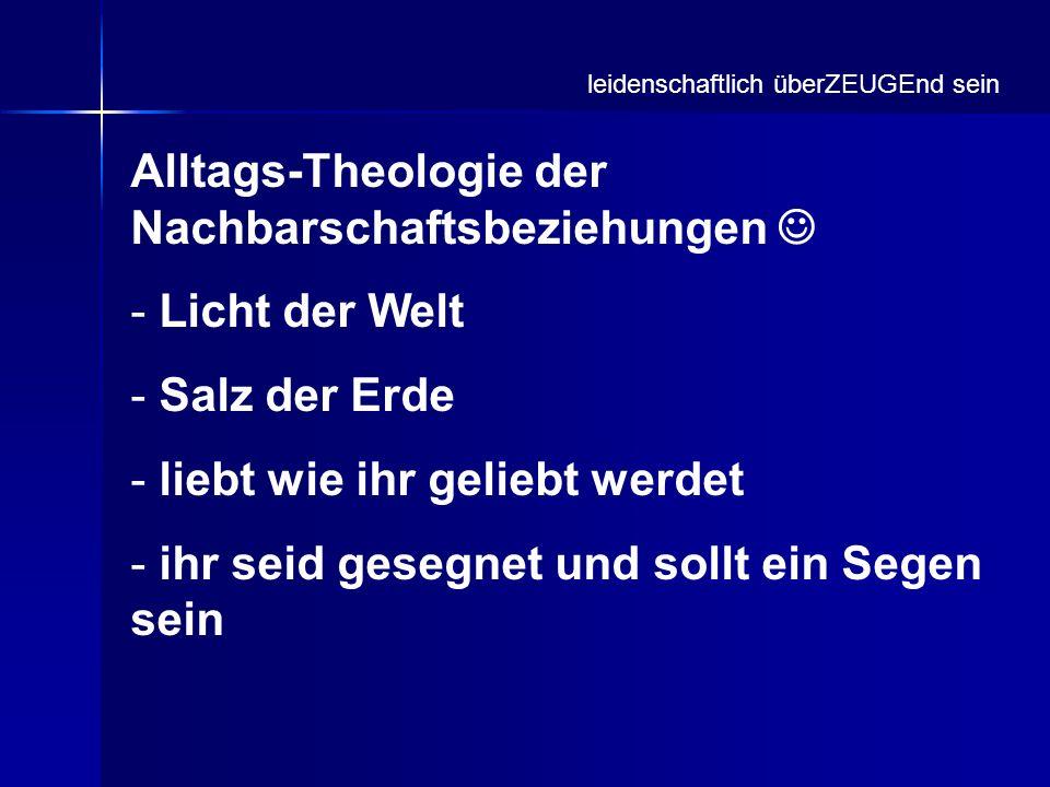 Alltags-Theologie der Nachbarschaftsbeziehungen - Licht der Welt - Salz der Erde - liebt wie ihr geliebt werdet - ihr seid gesegnet und sollt ein Sege