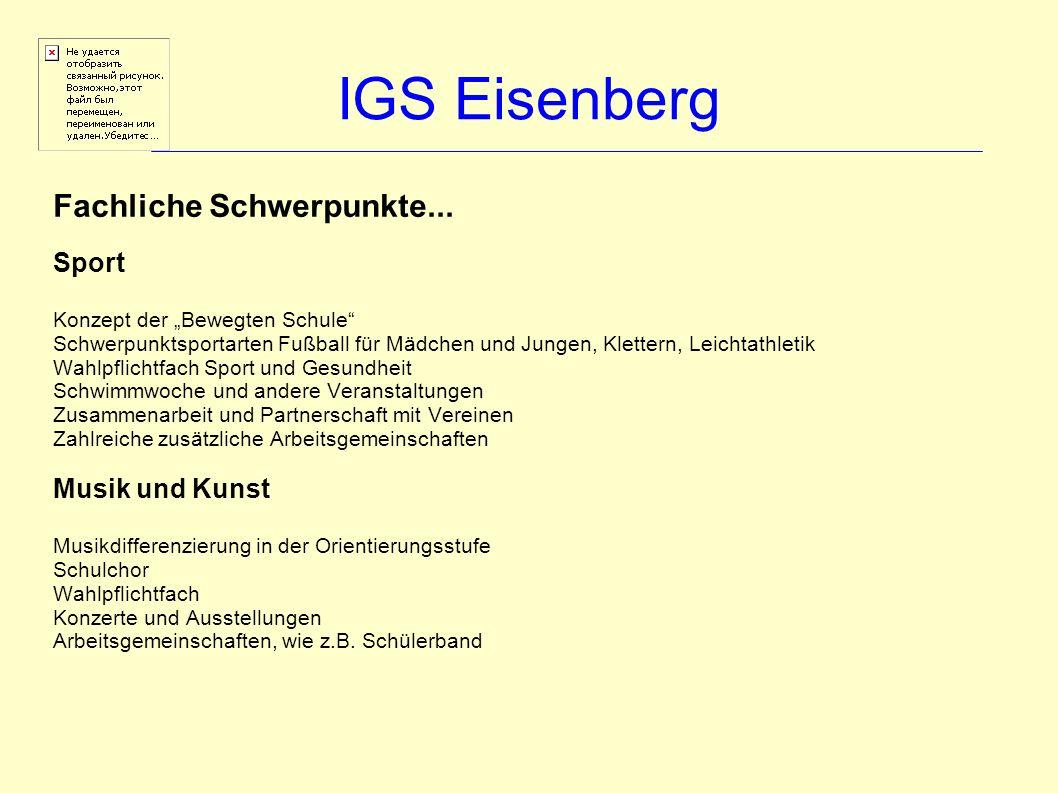 IGS Eisenberg Fachliche Schwerpunkte... Sport Konzept der Bewegten Schule Schwerpunktsportarten Fußball für Mädchen und Jungen, Klettern, Leichtathlet